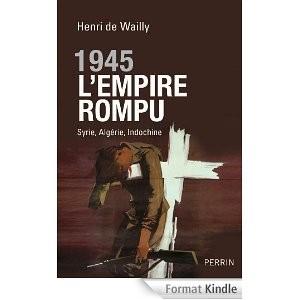 « 1945. L'Empire rompu », Henri de Wailly